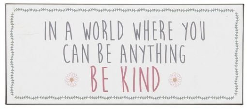 In a world where you can be anything be kind -metallikyltti