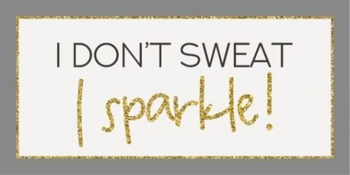 I don't sweat I sparkle - magneetti