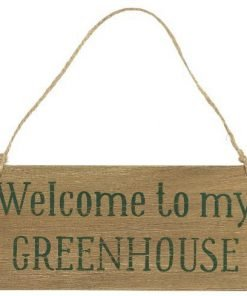 Welcome to my Greenhouse -kyltti